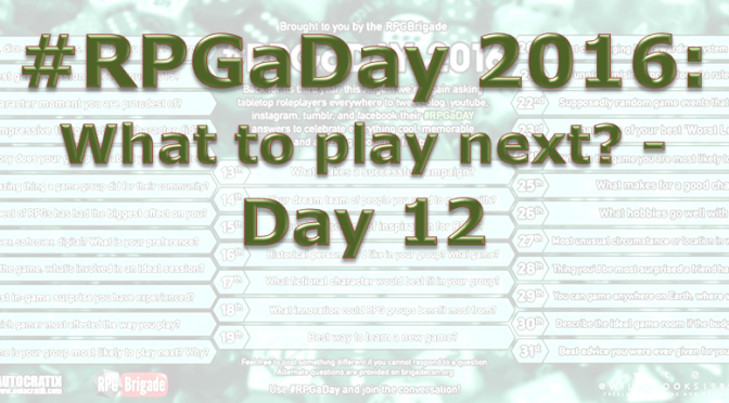 RPG a Day 2016: What to play next? – Day 12