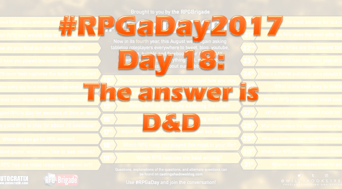 #RPGaDay2017 Day 18: The Answer is D&D