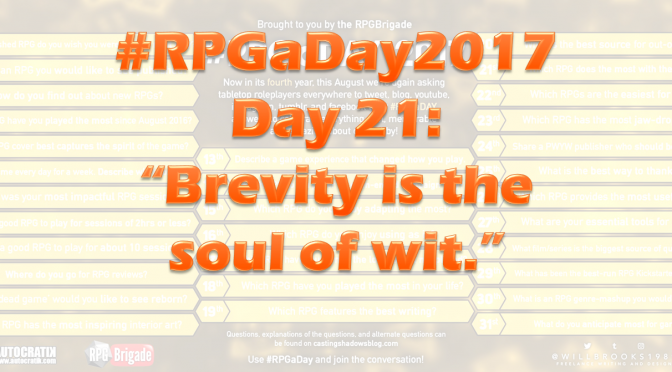 """#RPGaDay2017 Day 21: """"Brevity is the soul of wit."""""""